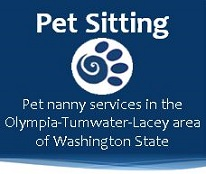 Pet sitting and Pet nanny services in Olympia, WA]